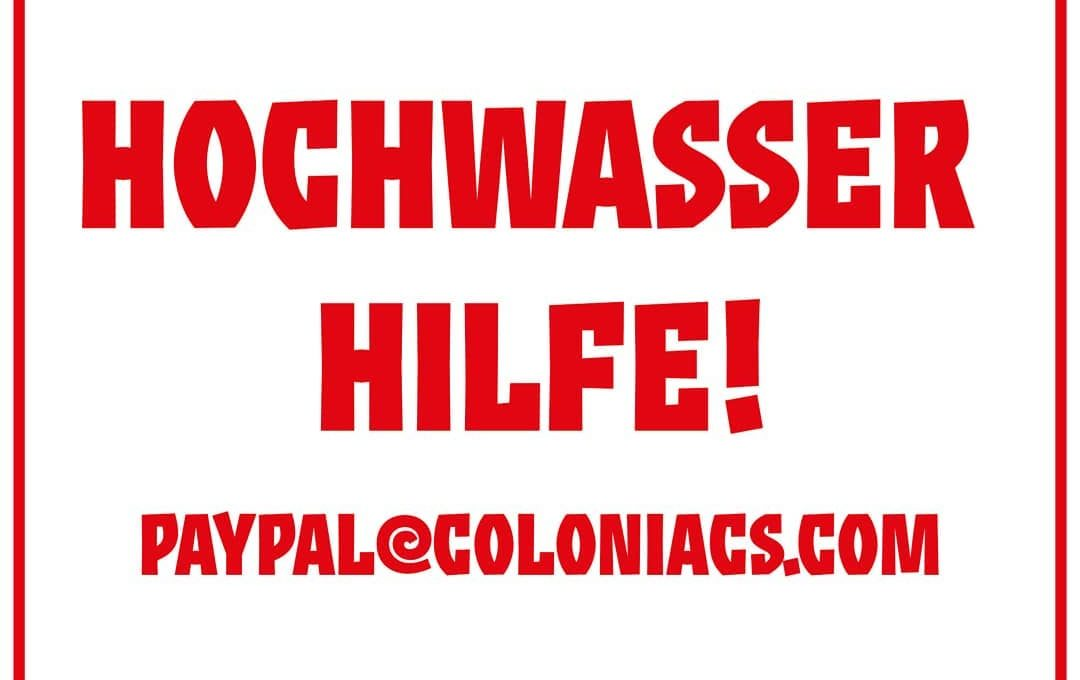 Hochwasser Hilfe! paypal@coloniacs.com